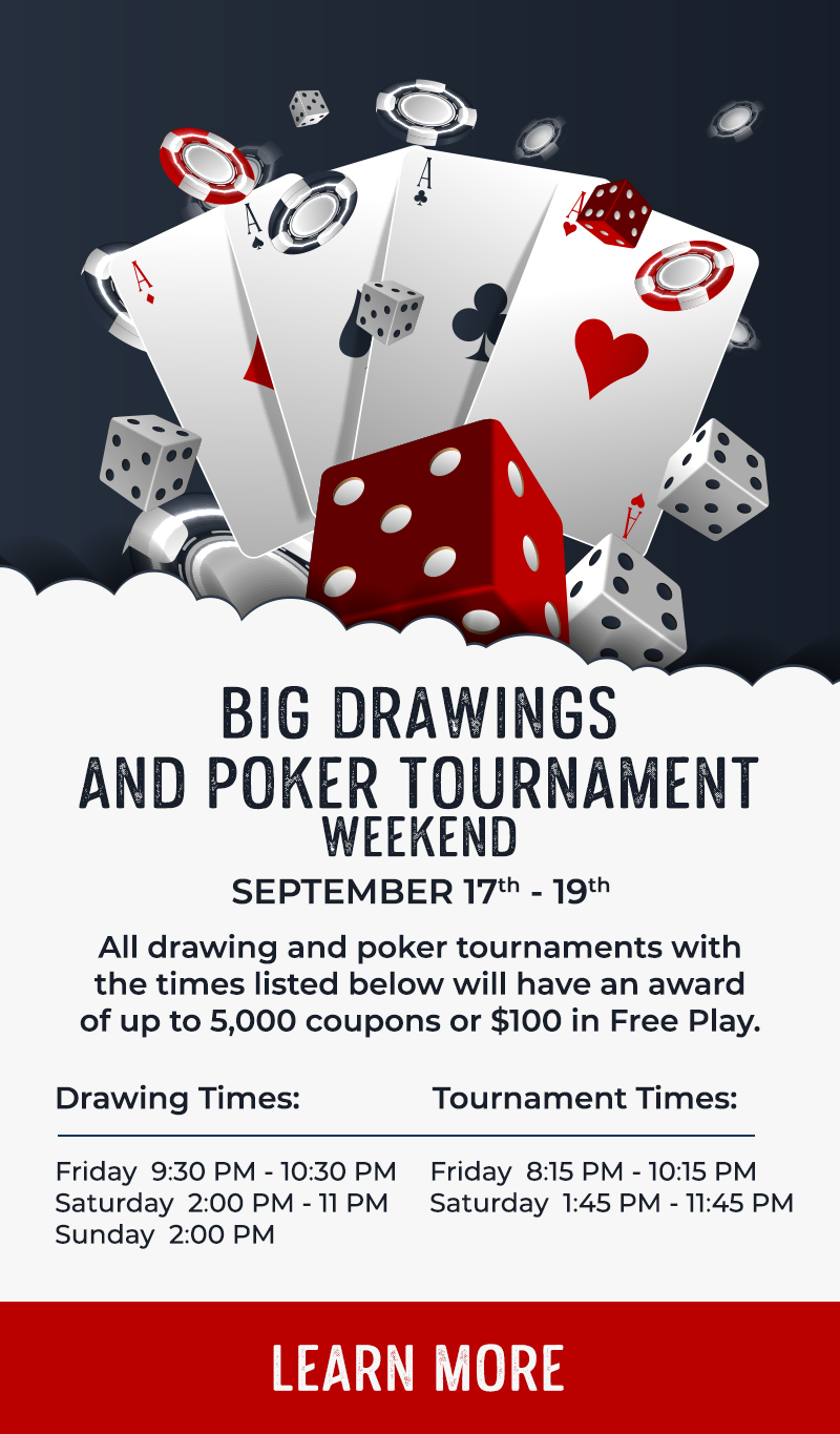 Big Drawings and Poker Tournament Weekend